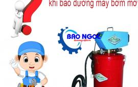 Những lưu ý khi bảo dưỡng máy bơm mỡ